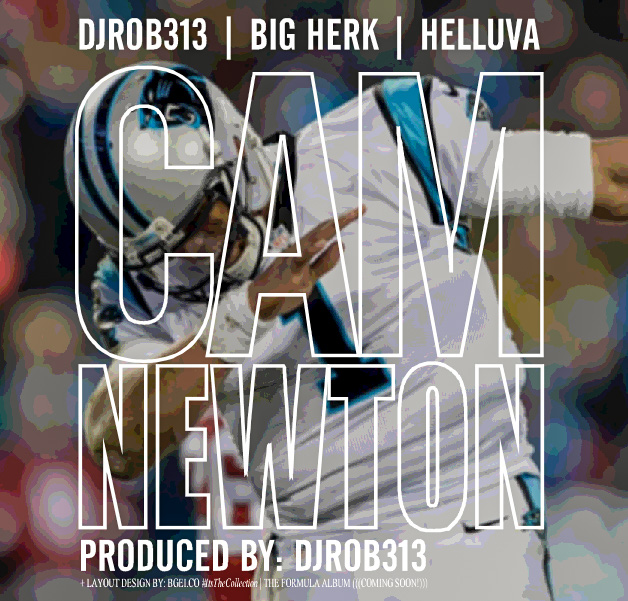 djrob313-big-herk-helluva-cam-newton-promo-3